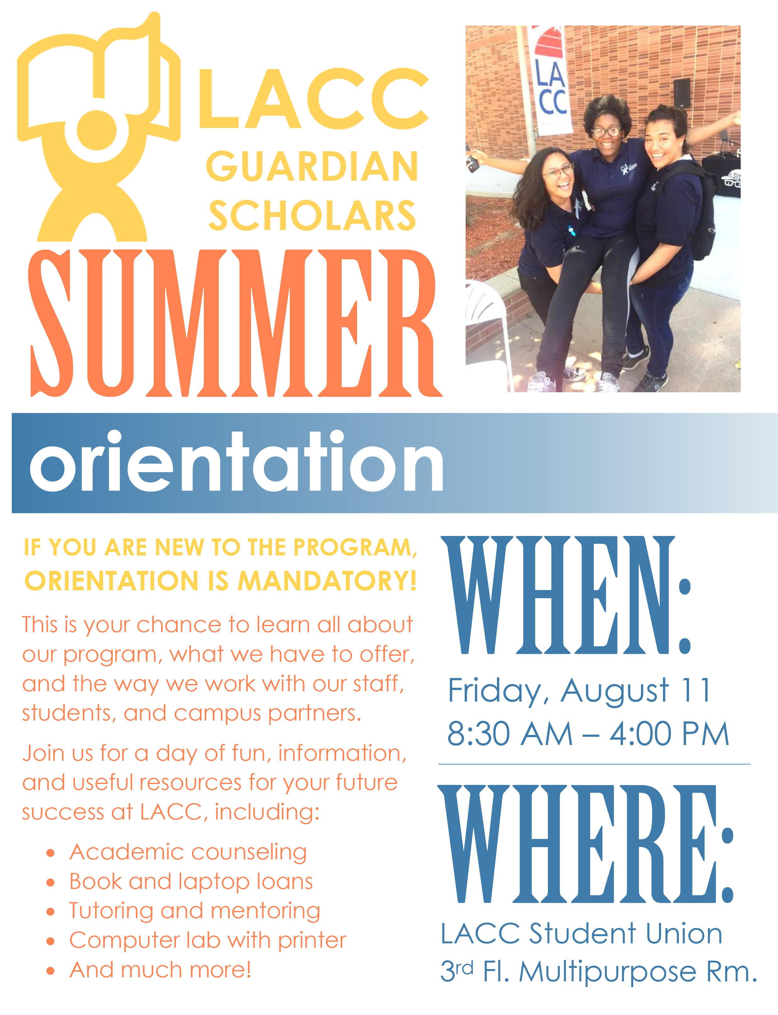 Our Summer Orientation 2017 Flyer. This is only for new students who have not attended an orientation before. It will take place August 11 from 8:30 am - 4:00 pm at the Student Union, 3rd Floor, Multipurpose Room